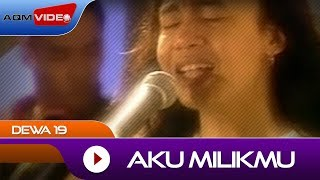 Dewa 19 - Aku Milikmu | Official Video