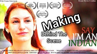 Making Of Short Film 'Say I'M An Indian
