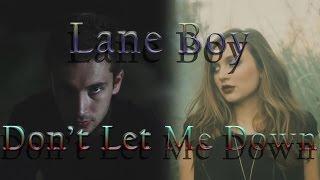 Lane Boy | Don't Let Me Down - Twenty Øne Piløts | The Chainsmokers (Mashup)