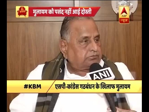 Neither there is need of alliance nor do I support it: Mulayam Singh Yadav