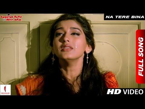 Xxx Mp4 Na Tere Bina Full Song English Babu Desi Mem Shah Rukh Khan Sonali Bendre 3gp Sex