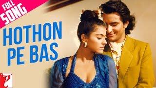 Hothon Pe Bas - Full Song | Yeh Dillagi | Saif Ali Khan | Kajol