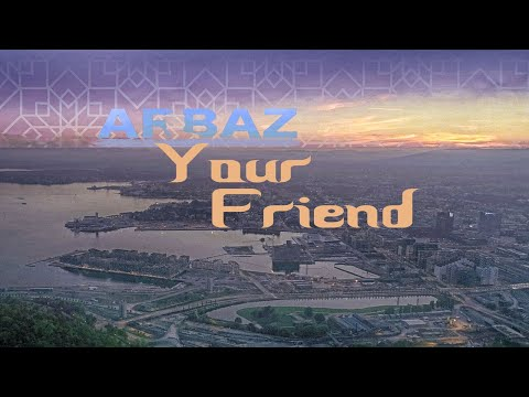 ARBAZ - Your Friend (Official Music Video)