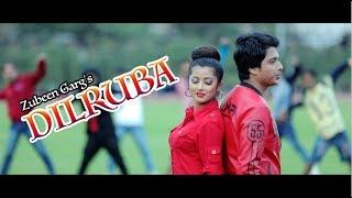 ZUBEEN GARG || DILRUBA || NEW ASSAMESE VIDEO SONG FULL HD || 2018