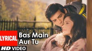 Bas Main Aur Tu Full Song With Lyrics Akaash Vani   Brand New Romantic Video Song 2013