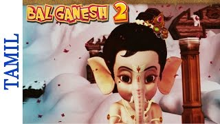 Bal Ganesh 2 - The Great Deeds Of Lord Ganesha - Tamil Cartoon Movies