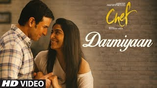 Chef: Darmiyaan Video Song | Saif Ali Khan | Raghu Dixit