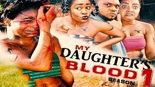 My Daughter's Blood Season 1    - 2016 Latest Nigerian Nollywood Movie