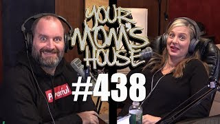 Your Mom's House Podcast - Ep. 438
