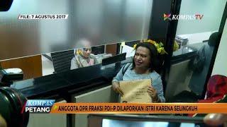 Anggota DPR RI Dilapor Istri Karena Selingkuh