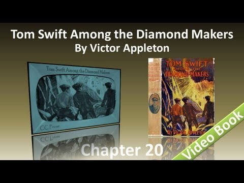 Chapter 20 - Tom Swift Among the Diamond Makers by Victor Appleton