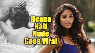 Ileana D'cruz Latest Half Nude Hot Photo Goes Viral   Must Watch   Latest Tamil News 2016