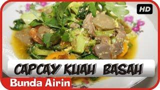Capcay Kuah - Basah - Resep Masakan Indonesia Sehari Hari Bunda Airin
