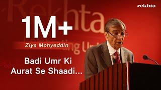 Badi umr ki aurat se shaadi karna recitation by Zia Mohyeddin