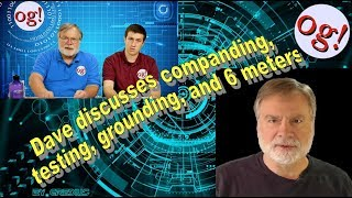 Dave discusses companding, testing, grounding, and 6 meters (#158)