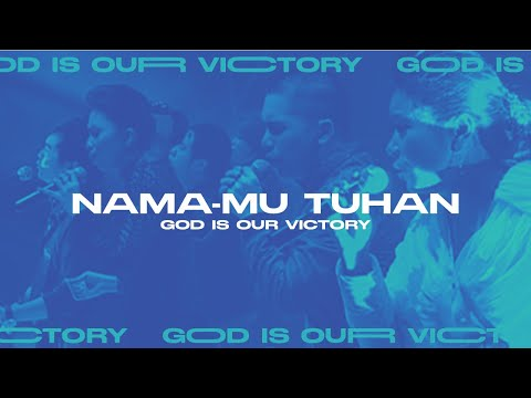 Nama-Mu Tuhan (God is Our Victory Official Video Album)