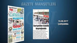 GAZETE MANŞETLERİ 16.08.2017