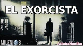 Milenio 3 - Cine Maldito: El Exorcista