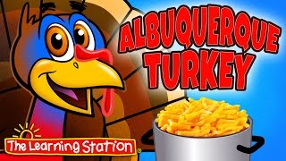 Thanksgiving Songs for Children - Albuquerque Turkey - Kids Song by The Learning Station