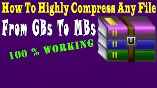 [How To]Highly  Compress Files From GBs To MBs Using Winrar