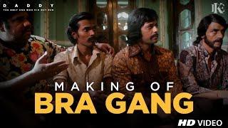 Making of BRA Gang | Daddy | Arjun Rampal | Aishwarya Rajesh