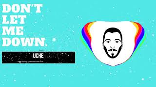 Robert M ft. Dave'Ron & Ada - Don't Let Me Down ( Uche Remix )