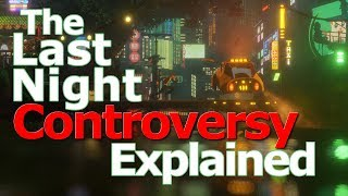 The Last Night Controversy Explained