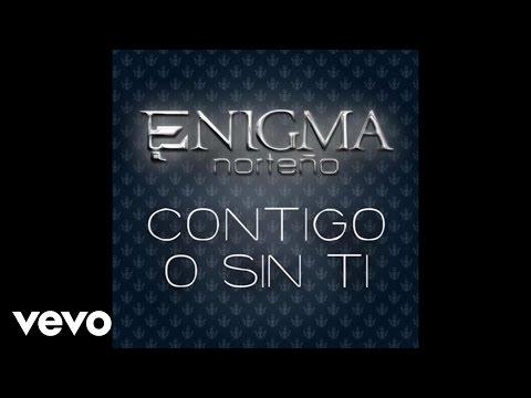 Enigma Norteño - Contigo O Sin Ti (AudioEn Vivo)