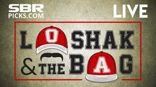 Loshak and The Bag | Friday Afternoon Line Movement Report  + Free Picks Update
