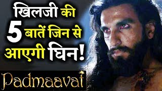 5 Things About Alauddin Khilji in PADMAAVAT That Are GROSS