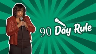 90 Day Rule (Stand Up Comedy)