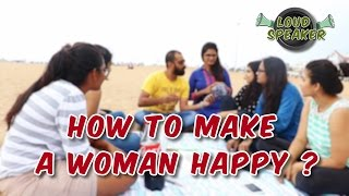 How to Make A Woman Happy | Loud Speaker Episode - 3 | Madras Central