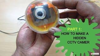 How to make a hidden CCTV camera