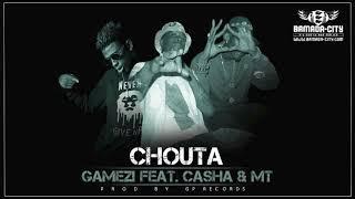 GAMEZI Feat. CASHA & MT - CHOUTA