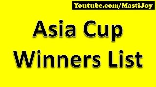 Asia Cup Winners List from first to 2016