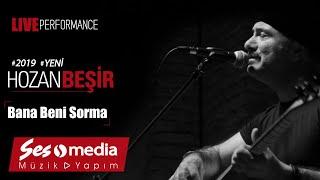Hozan Beşir - Bana Beni Sorma - [© 2019 Live Performance]