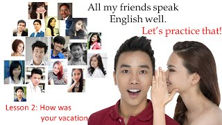 Real conversation practice 002:How was your vacation?