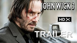 John Wick 3- Trailer # 1 (2019) Keanu Reeves Action Movie  EXCLUSIVE  (fan made)