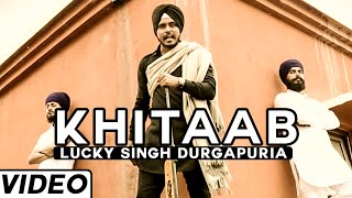 Khitaab New Song By Lucky Singh Durgapuria| Latest Punjabi Songs 2015