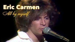 Eric Carmen - All by myself (1975)