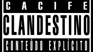 #Ep1 - Cacife Clandestino: Conteúdo Explícito
