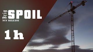 Brig - Spoil [NCS Release][1 hour]
