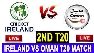 Live Score: Ireland vs Oman 2ND T20 2019 I  live Streaming  I  IRE Vs OMAN Live Match