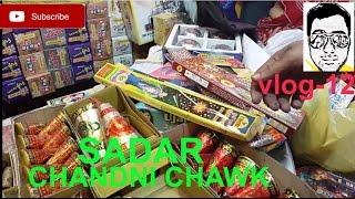 CRACKERS||SADAR BAZAR||CHANDNI CHAWK [exploring-rates,7shots,rockets,etc] gaurav sharma ,vlog12