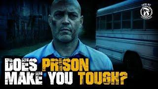 Does Prison make you TOUGH? - Prison Talk 15.22
