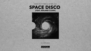 Dave Ruthwell & Mr. Sid - Space Disco (feat. Roland Clark) [Official Audio]