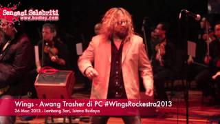 Wings - Awang Trasher di PC #WingsRockestra2013