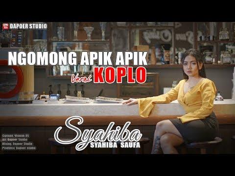 Xxx Mp4 Syahiba Ngomong Apik Apik Official Music Video Versi Koplo 3gp Sex