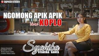 Syahiba Saufa - Ngomong Apik Apik (Official Music Video)   Versi Koplo