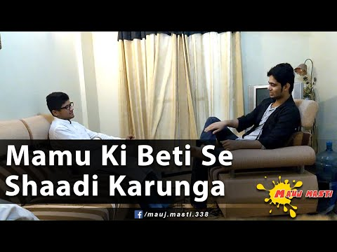 Mamu Ki Beti Se Shadi Karonga - (Samad Sidd & Muneeb) Mauj Masti